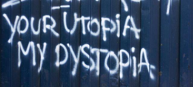 your-utopia-my-dystopia
