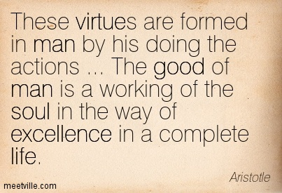 Quotation-Aristotle-life-good-habit-soul-excellence-virtue-man-Meetville-Quotes-36702