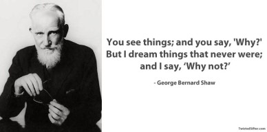 george-bernard-show-why-not-quote