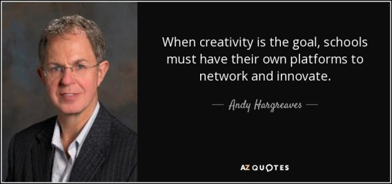 quote-when-creativity-is-the-goal-schools-must-have-their-own-platforms-to-network-and-innovate-andy-hargreaves-81-71-84